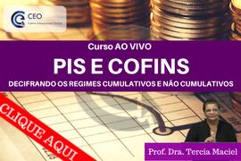 PIS E COFINS – Decifrando os regimes cumulativos e não cumulativo